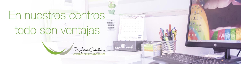 ventajas en Centros clínicos Dr. Jesús Caballero
